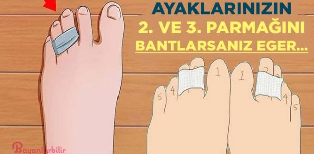Ayak parmaklarınızın 2. ve 3. parmağını bantlayınca bakın neler oluyor?