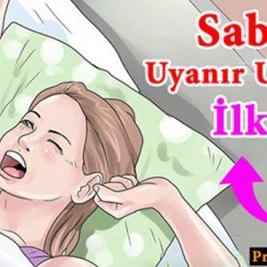Her Sabah Uyandığınızda Bunları Yapın